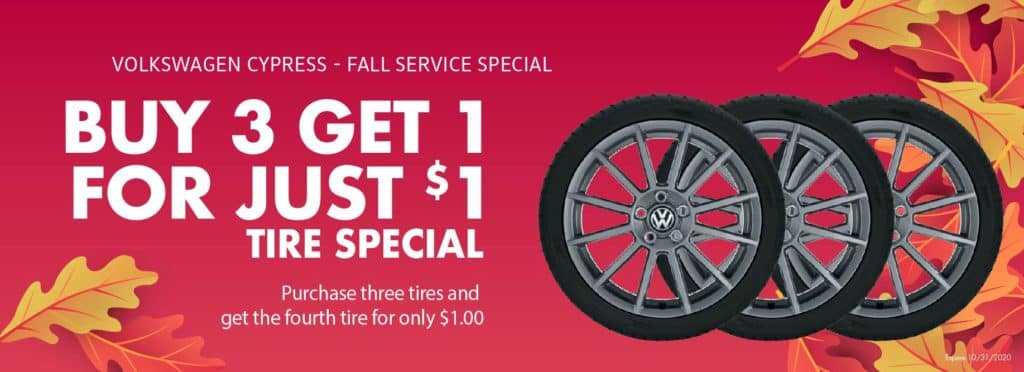 Buy 3 Tires get 1 for $1 at VW Cypress